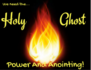 power and anointing of the Holy Ghost